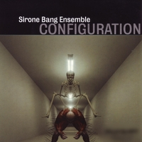Sirone Bang Ensemble | Configuration