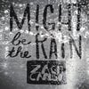 Zach Caruso: Might Be the Rain