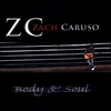 Zach Caruso: Body & Soul
