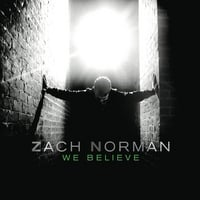 Zach Norman: We Believe