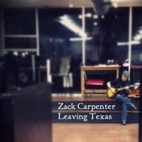 Zack Carpenter: Leaving Texas