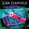 ZAK DANIELS AND THE ONE EYED SNAKES: ZAK DANIELS And The ONE EYED SNAKES