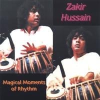 Zakir Hussain | Magical Moments of Rhythm | CD Baby Music Store