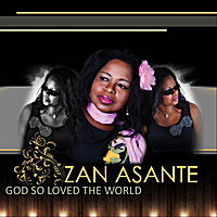 Zan Asante | God so Loved the World