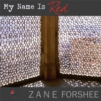 Zane Forshee | My Name Is Red