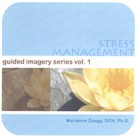 Marianne Zaugg, DCH PHD | STRESS MANAGEMENT - guided imagery series vol.1