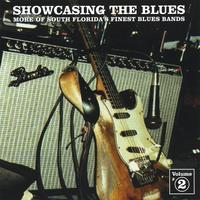 More Of South Florida's Best Blues Bands | Showcasing The Blues - Volume 2