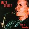 MATT ZEBLEY: Live at Moondog