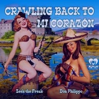 Zeekthefreak & Don Philippo | Crawling Back to Mi Corazon