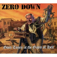 Zero Down | Good Times...At The Gates Of Hell