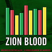 Zion Blood | Music4 Potheads (Unreleased Classics) [Green]