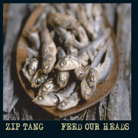 Zip Tang: Feed Our Heads