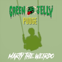Green Jelly & Pudge | Marty the Weirdo