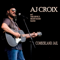 AJ Croix & The Devil's Right Hand Band | Cumberland Jail