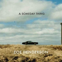 Zoe Henderson | A Someday Thing