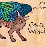 Zoe Mulford | Coyote Wings