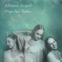 Allison Zopel | Music From Within