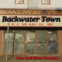 Five and Dime Cowboys | Backwater Town