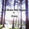 Zrazy: You Make Me Happy (Single)