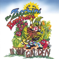 The Zucchini Brothers | In Your Garden