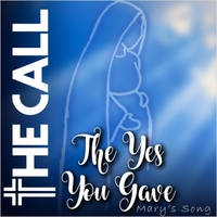 The Call | The Yes You Gave (Mary's Song)