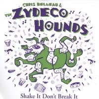 Chris Belleau and the Zydeco Hounds | Shake It Don't Break It