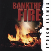 Zydeco Flames | Bank The Fire